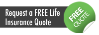 Request a FREE Life Insurance Quote