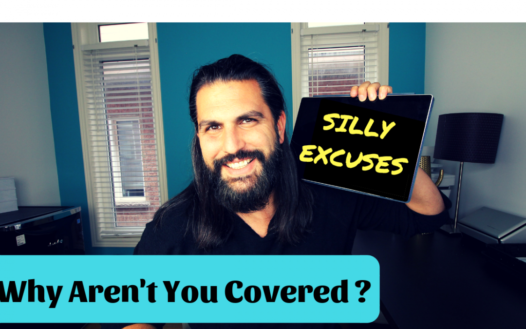 Why Aren't You Covered ? | Life Insurance Toronto Broker